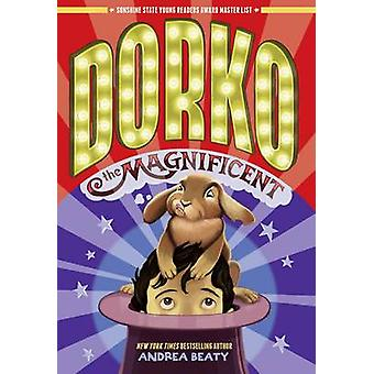 Dorko the Magnificent by Andrea Beaty - 9781419710193 Book