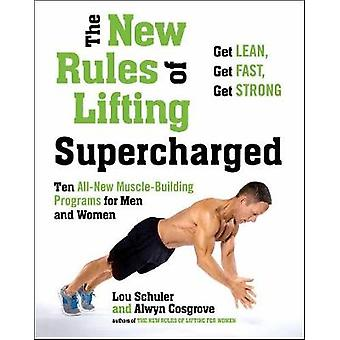 New Rules of Lifting Supercharged - Ten All New Muscle Building Progra