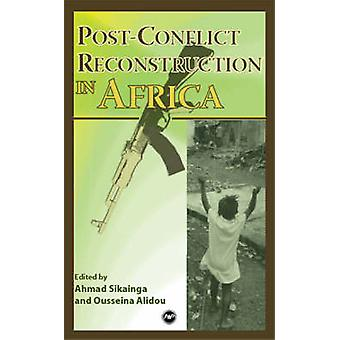 Post-conflict Reconstruction In Africa by Ousseina Alidou - 978159221