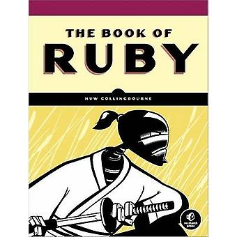 The Book of Ruby - A Hands-on Guide for the Adventurous by Huw Colling
