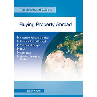 Buying A Property Abroad - A Straightforward Guide (3rd Revised editio