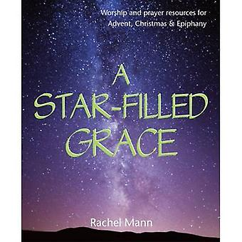 A Star-Filled Grace - Worship and Prayer Resources for Advent - Christ