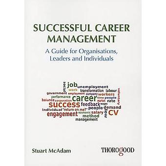 Successful Career Management - A Guide for Organisations - Leaders and
