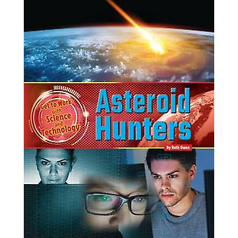 Asteroid Hunters by Ruth Owen - 9781910549988 Book