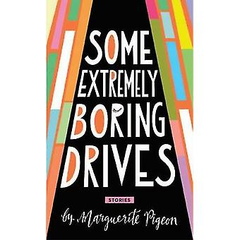 Some Extremely Boring Drives by Marguerite Pigeon - 9781927063750 Book