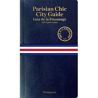 Parisian Chic - City Guide by Ines de la Fressange - Sophie Gachet - 9
