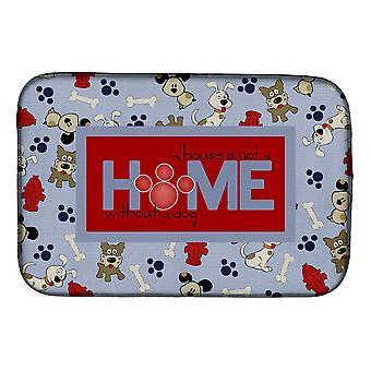A House is not a home without a dog Dish Drying Mat