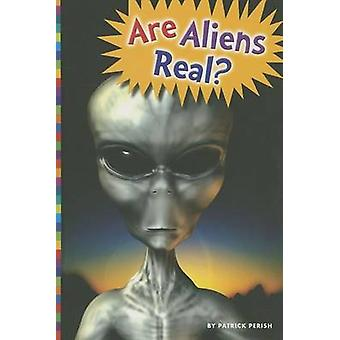 Are Aliens Real? by Patrick Perish - 9781607533832 Book