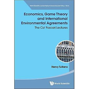Economics, Game Theory And International Environmental Agreements: The Ca' Foscari� Lectures (World Scientific Lecture Notes In Economics And Policy)