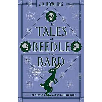 The Tales of Beedle the Bard by J K Rowling - 9781338125689 Book