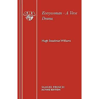 Everywoman een vers drama van Steadman Williams & Hugh