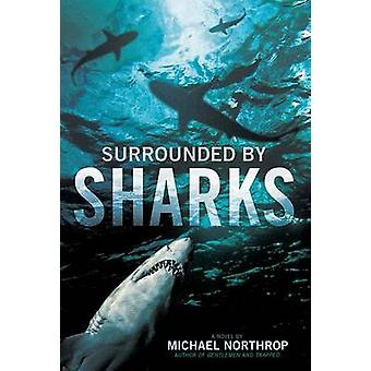 Surrounded by Sharks by Michael Northrop - 9780545615457 Book