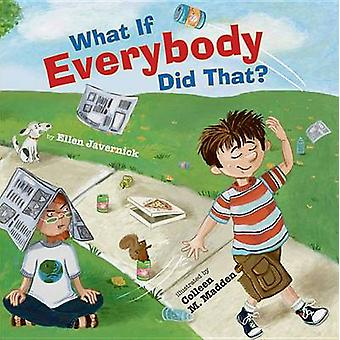 What If Everybody Did That? by Ellen Javernick - Colleen M. Madden -