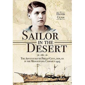 Sailor in the Desert: The Adventures of Phillip Gunn, DSM, RN in the Mesopotamia Campaign, 1915