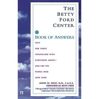 The Betty Ford Center Book of Answers par West et James W.