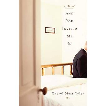 And You Invited Me in by Tyler & Cheryl Moss