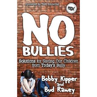 No BULLIES by Bobby KipperBud Ramey