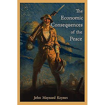 The Economic Consequences of the Peace by Keynes & John Maynard