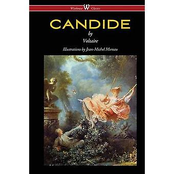 Candide Wisehouse Classics  with Illustrations by JeanMichel Moreau by Voltaire