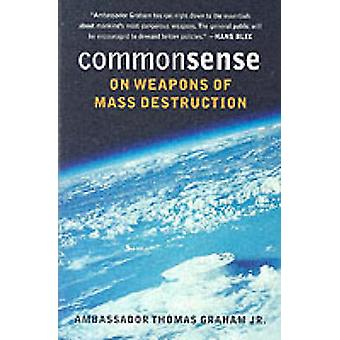 Sentido común sobre las armas de destrucción masiva por Thomas Graham - 978029