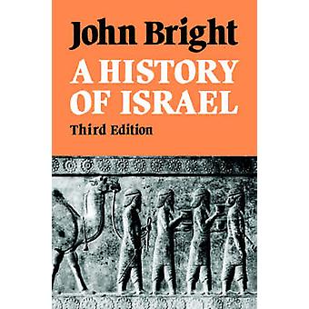 A History of Israel by Bright & John