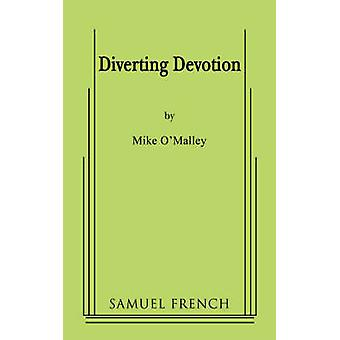 Diverting Devotion by OMalley & Mike