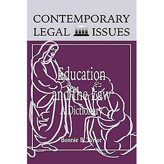 Education and the Law A Dictionary by Taylor & Bonnie B.