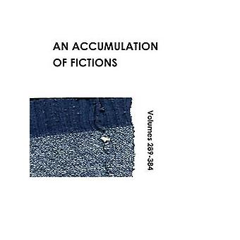 An Accumulation  of Fictions Volumes 289  384 by Jacobs & Sarah