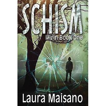 SCHISM Illirin Book One by Maisano & Laura