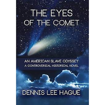 The Eyes of the Comet An American Slave Odyssey by Hague & Dennis Lee