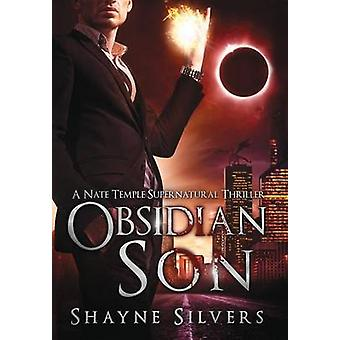 Obsidian Son A Novel in The Nate Temple Supernatural Thriller Series by Silvers & Shayne