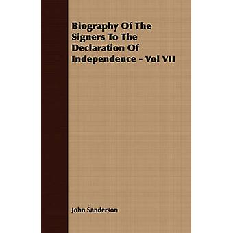 Biography Of The Signers To The Declaration Of Independence  Vol VII by Sanderson & John