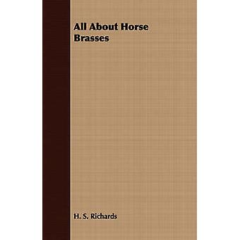 All About Horse Brasses by Richards & H. S.