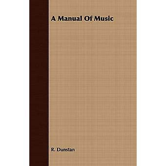 A Manual Of Music by Dunstan & R.