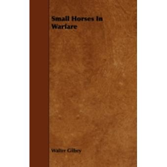 Small Horses in Warfare by Gilbey & Walter