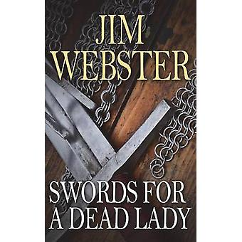 Swords for a Dead Lady by Webster & Jim