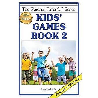 Kids Games Book 2 by Davis & Damien
