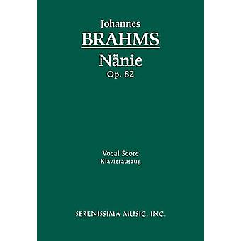 Nnie Op.82 Vocal score by Brahms & Johannes