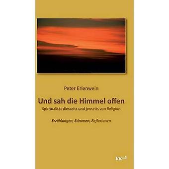 Und Sah Die Himmel Offen by Erlenwein & Peter