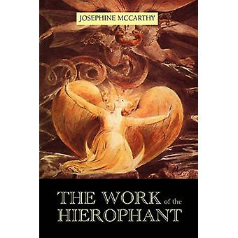 The Work of the Hierophant by McCarthy & Josephine