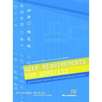 User Requirements for Wireless by Srensen & Lene