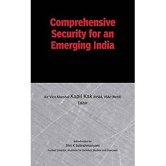 Comprehensive Security for an Emerging India by Kak & Kapil