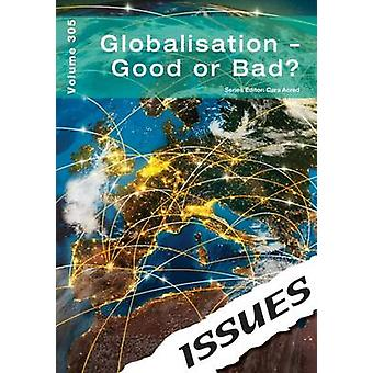Globalisation - Good or Bad? - 305 by Cara Acred - 9781861687500 Book