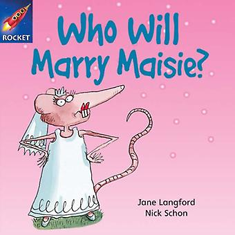 Who Will Marry Maisie?: Green Level, Book 8 (with Parent Notes) (Rigby Rocket) [Illustrated]