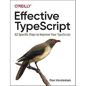 TypeScript eficaz - 62 maneiras específicas de melhorar seu script de digitação por