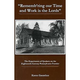 """Rememb'ring our time and work is the Lords"" - The Experienc"