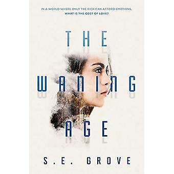 The Waning Age by S. E. Grove - 9781984836250 Book