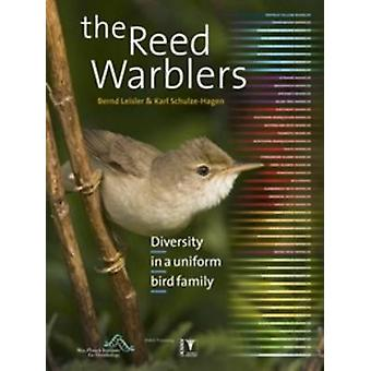 The Reed Warblers - Diversity in a Uniform Bird Family by Bernd Leisle