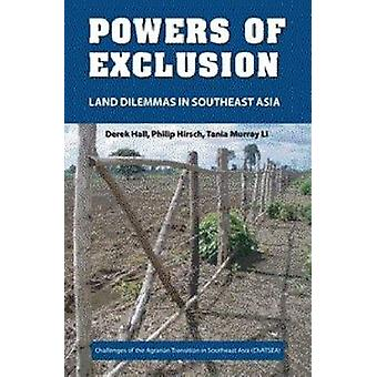 Powers of Exclusion - Land Dilemmas in Southeast Asia by Derek R. Hall