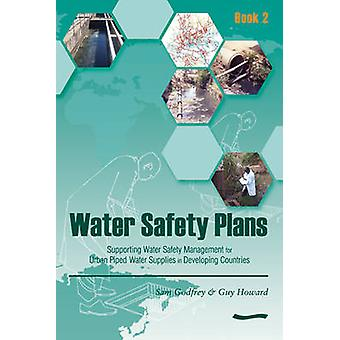 Water Safety Plans - Book 2 - Supporting Water Safety Management for U